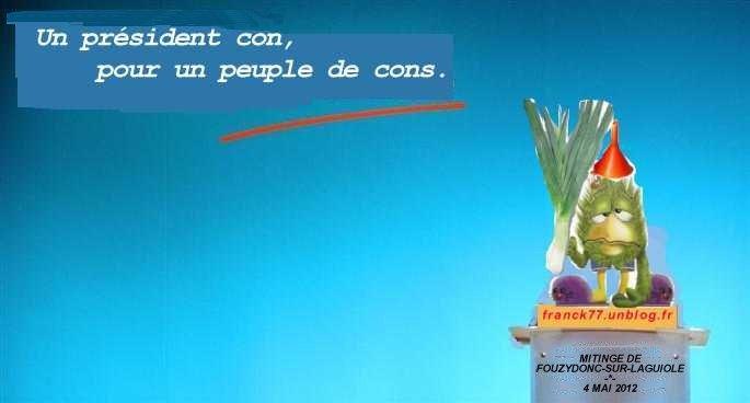 C'est le quatre cent vingt deuxième fafiot! dans Présidentielles 2012 mitinge-FOUZYDONC
