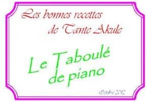 C'est le quatre cent trente quatrième fafiot! dans les recettes cul lit nerfs de tante Akule titre-les-taboule-de-piano-300x201